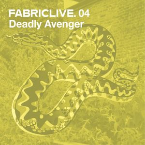 FABRICLIVE 04: Deadly Avenger 30 Min Radio Mix
