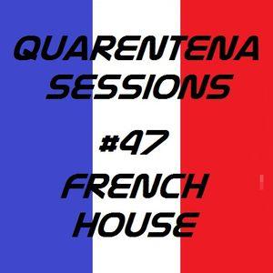 QUARENTENA SESSIONS 47 (FRENCH HOUSE)