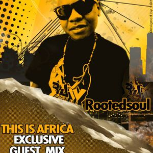 RootedSoul - This is Africa 011 on Pure.FM (02-November-2013)