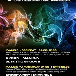 Aydan & Manic N & 3l3ktro Groove - Live @ Coronita Club Budapest After Party 2012.05.05.
