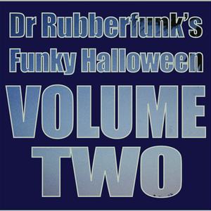 Dr Rubberfunk's Funky Halloween Vol.2