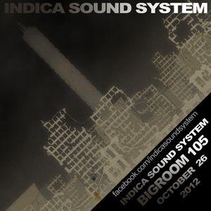 Bigroom 105 - Indica Sound System