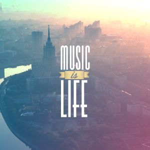 The Music Is Life