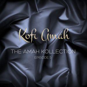 The Amah Kollection Episode 5