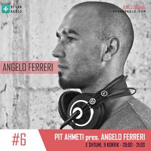 Pit Ahmeti pres. Angelo Ferreri - PitCast #6