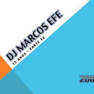 DJ Marcos Efe - 15 anos pt. 12 - 2008