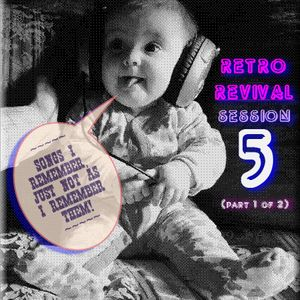 Retro Revival Session 5 Part 1 of 2
