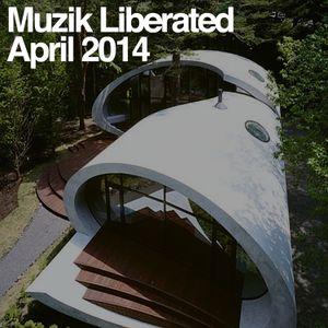 Muzik Liberated Radioshow April 2014