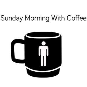 Sunday Morning With Coffee 12.04.2015