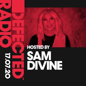 Defected Radio Show presented by Sam Divine - 17.07.20
