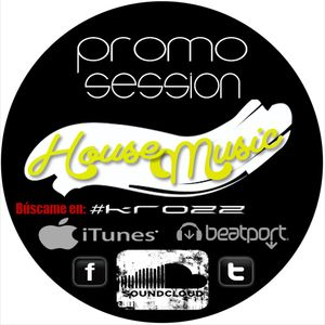 Krozz - Promo Session #HouseMusic
