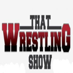 That Wrestling Show #256