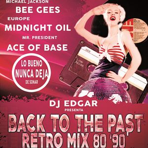 BACK TO THE PAST RETRO MIX 80 '90'  - BY DJ EDGAR