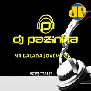 NA BALADA JOVEM PAN SAT DJ PAZINHA 25.01.2019