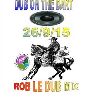 RoberDub Radio - Dub on the Dart - Dj Rob le Dub Two Extended