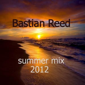 Bastian Reed summer mix 2012