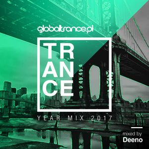 Deeno - Trance Year Mix 2017 for GlobalTrance.pl