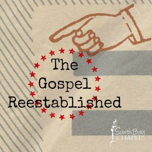 Galatians: The Return of the Gospel Pt. 7-The Gospel Reestablished