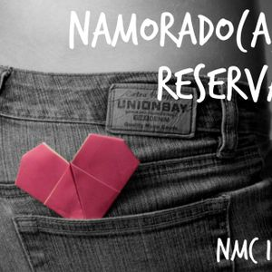 NMC #117 - Namorado(a) Reserva