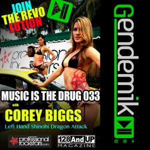 Corey Biggs aka Rockstar - Music is the Drug 033 - Left Hand Shinobi Dragon Attack