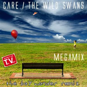 Care / The Wildswans [The Boy Wonder Megamix]