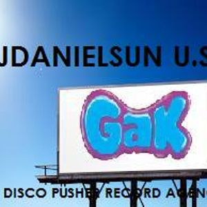GAK W/ DJDANIELSUN as THE DISCO PUSHER