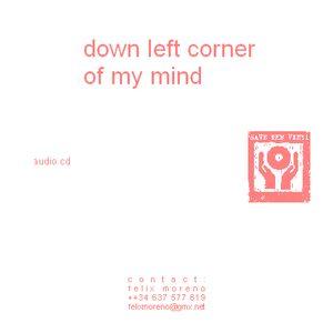 down left corner of my mind