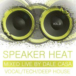 SPEAKER HEAT VOLUME 3 - MIXED LIVE BY DALE CASA