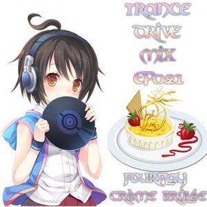 Trance Drive Mix Episode 021 ~ Fourplay Crème Brûlée