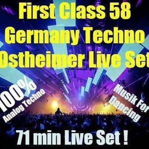 First Class 58 ...Germany Techno ..Ostheimer 71min Live Set ..100% 2016 New Tracks !