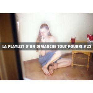 LA PLAYLIST D'UN DIMANCHE TOUT POURRI #22 (moody music for Sunday)