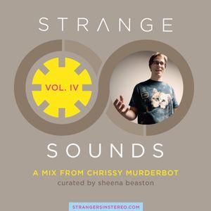 Chrissy Murderbot - Strange Sounds Vol. IV