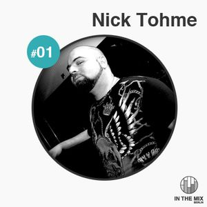 """"""" in the mix """" with Nick Tohme"""