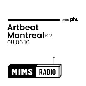 MIMS Radio Session (08.06.16) - Artbeat Montreal (Mark The Magnanimous)
