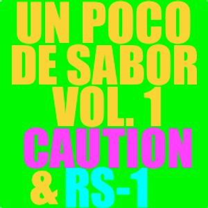 Un Poco De Sabor Vol. 1 (A Latin House Fusion) DJ CAUTION & RS-1