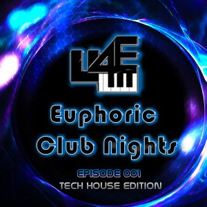 Euphoric Club Nights  Ep. 001 (Tech House Edition)