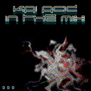 Kai Acid - In The Mix 4 - June 2011 - 1h club warmup