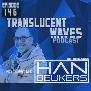 Translucent Waves #146 with guestmix by Han Beukers