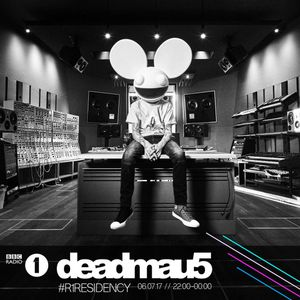 deadmau5 & Feed Me - BBC Radio 1 Residency (July 2017)