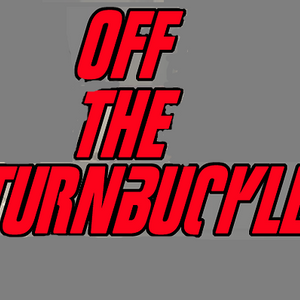 Off the Turnbuckle (08/28/13)