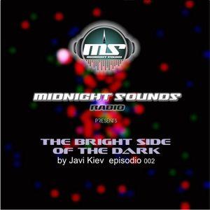 The MidNight Sounds Radio Pres. The Bright Side of The Dark by Javi Kiev Episodio 002