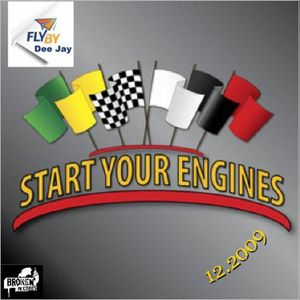 Flyby Deejay - Start your Engines (12.2009)