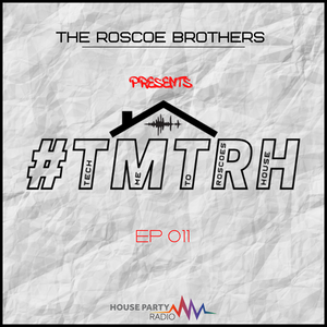 The Roscoe Brothers On House Party Radio #TMTRH 011 - Instagram - @theroscoebros