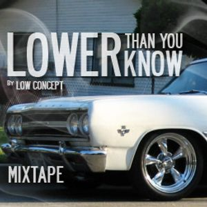 Low Concept - Lower Than You Know Mixtape