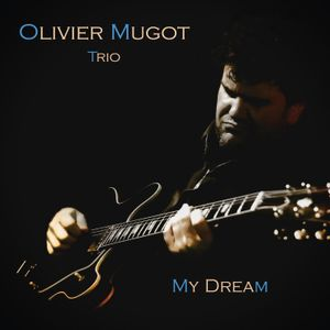 Olivier Mugot Trio - My Dream - Extracts News LP