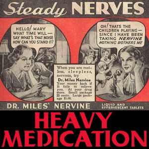 Heavy Medication