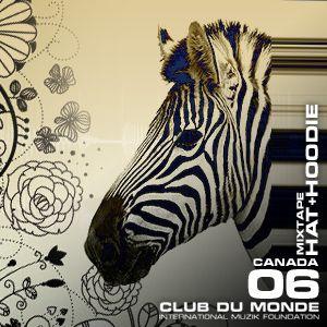 Club du Monde @ Canada - Hat+Hoodie - jul/2010