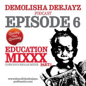 Demolisha Deejayz - Episode 6 - Education Mixxx