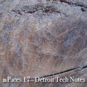 sPaces17 - Detroit Tech Notes