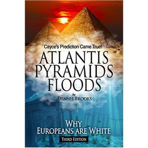 Dennis Brooks: Atlantis Pyramids Floods: Why Europeans Are White